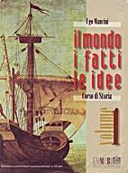 Il mondo, i fatti, le idee. 1 by Ugo Mancini
