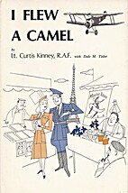 I flew a camel by Curtis Kinney