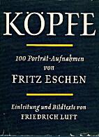 Köpfe : 100 Porträtaufnahmen von Fritz…
