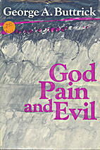 God, pain, and evil by George A. Buttrick