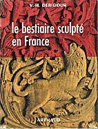 Le bestiaire sculpté en France by V. H.…