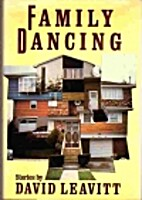 Family dancing : stories by David Leavitt