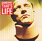 That's life by Gangway.,