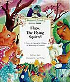 Flaps, The Flying Squirrel by Karen Ravn
