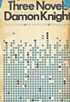 Three Novels by Damon Knight