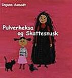 Pulverheksa og Skattesnusk by Ingunn Aamodt