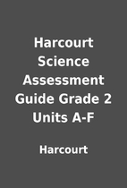 Harcourt Science Assessment Guide Grade 2…