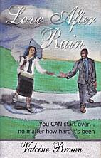 Love After Rain by Valcine Brown-Blevins
