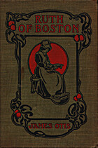 RUTH OF BOSTON: A STORY OF THE MASSACHUSETTS…