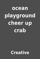 ocean playground cheer up crab by Creative
