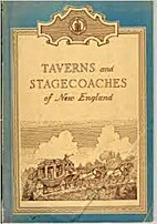 Taverns and stagecoaches of New England;:…
