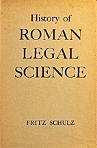 History of Roman legal science by Fritz…