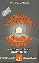 L'expérience d'une famille harmoniste by…