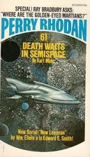 Death Waits in Semispace (Perry Rhodan #61)…