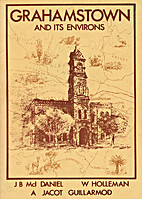Grahamstown and its environs by J.B.McI.…