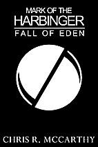 Mark of the Harbinger: Fall of Eden by Chris…
