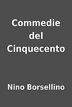 Commedie del Cinquecento by Nino Borsellino