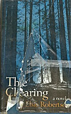 The Clearing by Mary Elsie Robertson