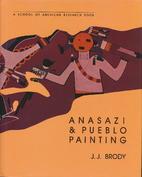 Anasazi and Pueblo Painting by J. J. Brody