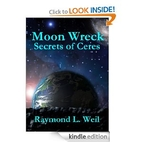 Moon Wreck: Secrets of Ceres by Raymond L.…