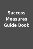 Success Measures Guide Book
