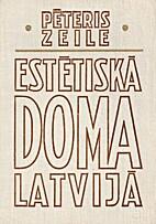Estētiskā doma Latvijā : līdz 1940.…