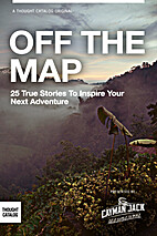 OFF THE MAP: 25 True Stories to Inspire Your…