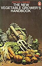 The New Vegetable Grower's Handbook…