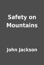 Safety on Mountains by John Jackson