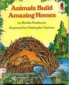 Animals Build Amazing Homes (Step-Up Books)…
