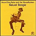 Hound Dog Taylor - Natural Boogie by Hound…