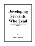 Developing Servants Who Lead by Duane L.…
