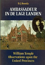 Ambassadeur in de Lage Landen. William Temple, Observation upon the United Provinces - D.J. ROORDA