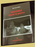 Malvinas: sentir la guerra by Pablo Javier…