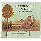 Keep running, Allen! by Clyde Robert Bulla