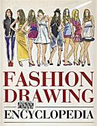Fashion drawing encyclopedia :…