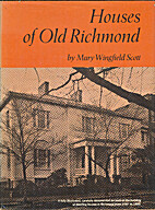 Houses of old Richmond by Mary Wingfield…