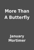 More Than A Butterfly by January Mortimer
