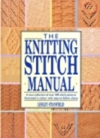 The Knitting Stitch Manual by Lesley…