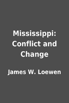 Mississippi: Conflict and Change by James W.…