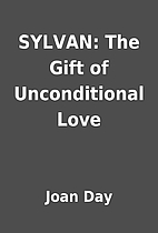 SYLVAN: The Gift of Unconditional Love by…