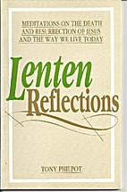 Lenten Reflections by Tony Philpot