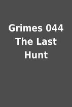 Grimes 044 The Last Hunt