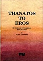 Thanatos to Eros: 35 Years of Psychedelic…