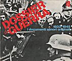 10. DOSSIER GUERRA. 1933/1945 i documenti…