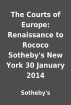 The Courts of Europe: Renaissance to Rococo…