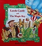 Leeds Castle and the Magic Key by Kathy…