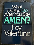 What Do You Do After You Say Amen? by Foy…