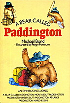 A Bear Called Paddington: An Omnibus…