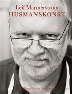 Husmanskonst by Leif Mannerström